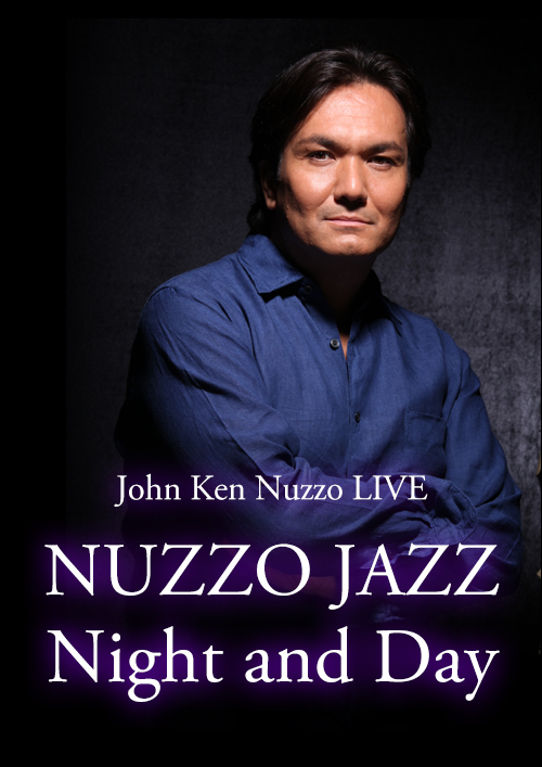 John Ken Nuzzo LIVE「NUZZO JAZZ‐Night and Day」